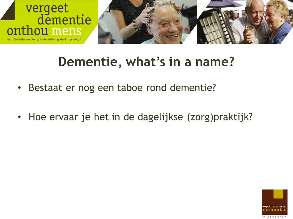 Dementie, what's in a name