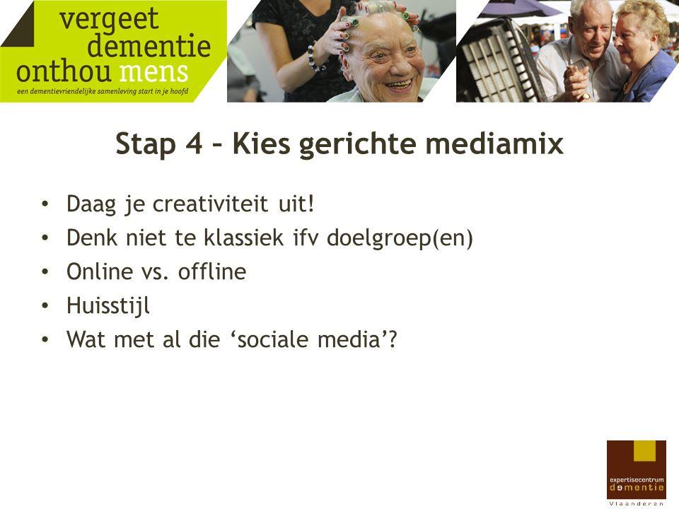 Stap 4 – Kies gerichte mediamix