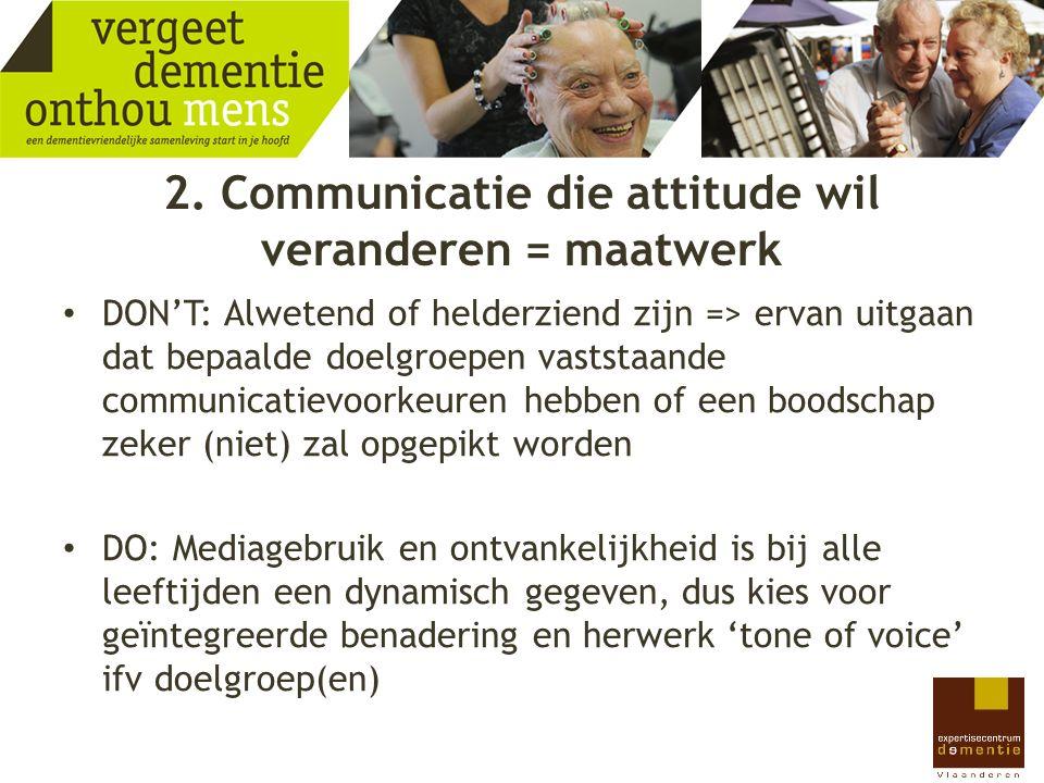 2. Communicatie die attitude wil veranderen = maatwerk
