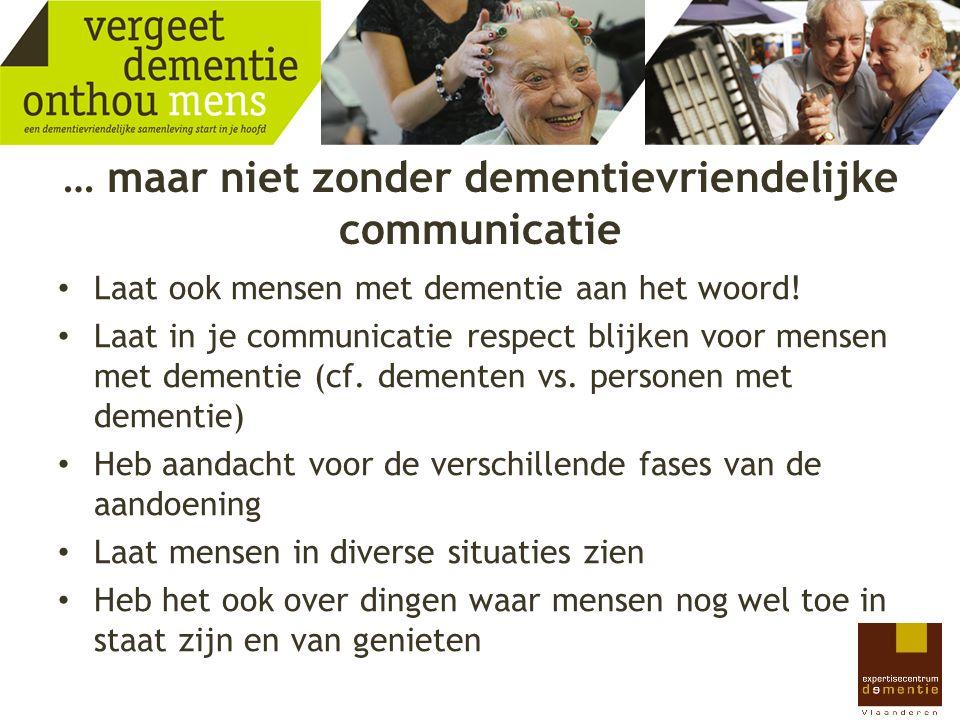 … maar niet zonder dementievriendelijke communicatie