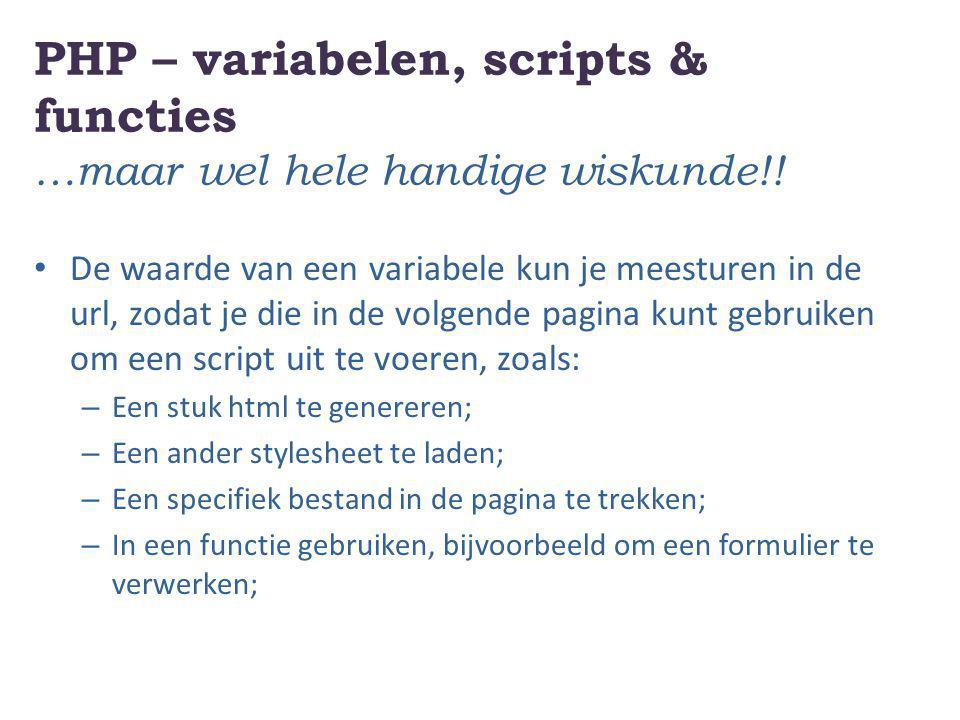 PHP – variabelen, scripts & functies …maar wel hele handige wiskunde!!