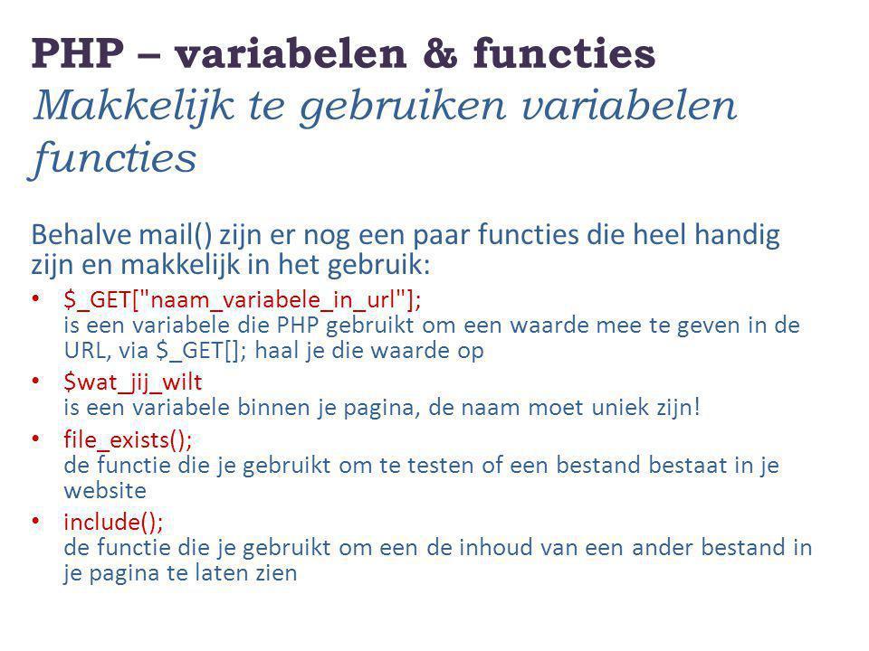 PHP – variabelen & functies Makkelijk te gebruiken variabelen functies