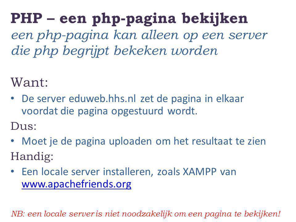 PHP – een php-pagina bekijken een php-pagina kan alleen op een server die php begrijpt bekeken worden