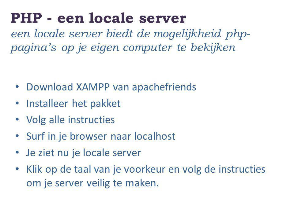 PHP - een locale server een locale server biedt de mogelijkheid php-pagina's op je eigen computer te bekijken