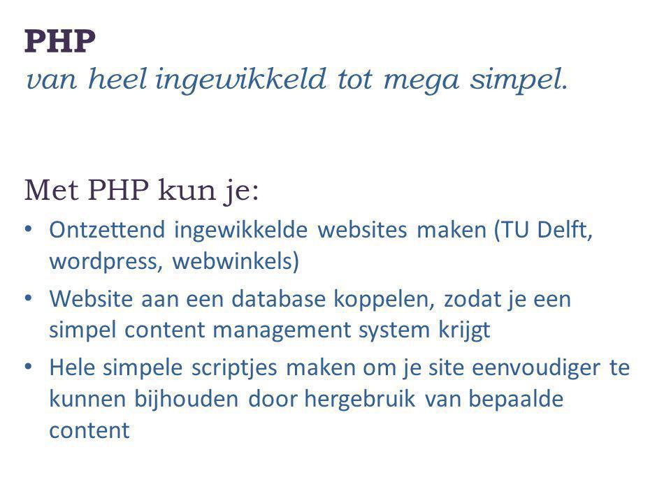 PHP van heel ingewikkeld tot mega simpel.
