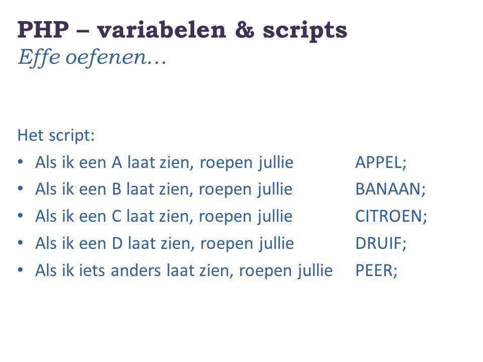 PHP – variabelen & scripts Effe oefenen…