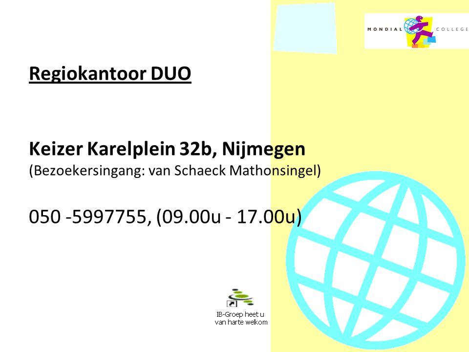 Regiokantoor DUO Keizer Karelplein 32b, Nijmegen (Bezoekersingang: van Schaeck Mathonsingel) 050 -5997755, (09.00u - 17.00u)