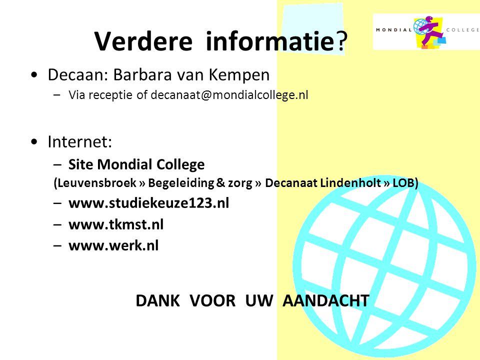 Verdere informatie Decaan: Barbara van Kempen Internet: