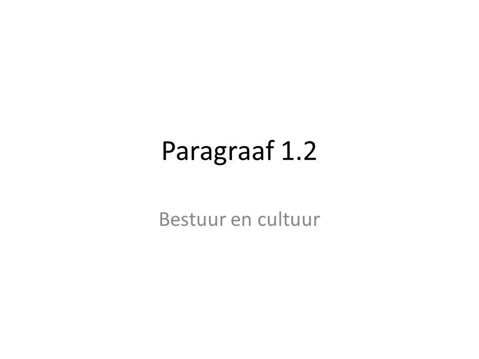 Paragraaf 1.2 Bestuur en cultuur