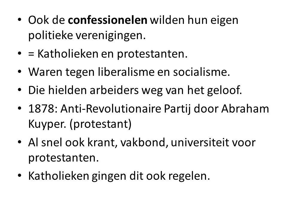 Ook de confessionelen wilden hun eigen politieke verenigingen.