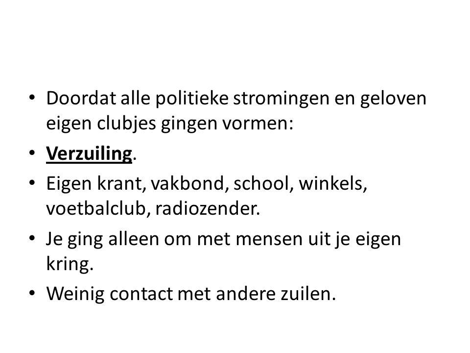 Doordat alle politieke stromingen en geloven eigen clubjes gingen vormen: