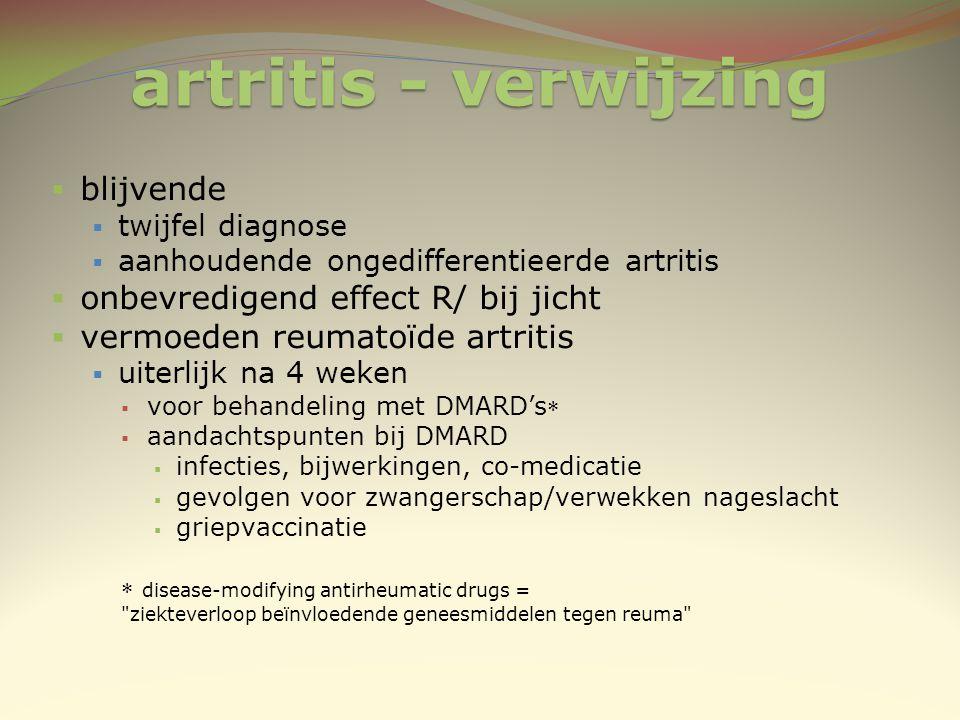 artritis - verwijzing blijvende onbevredigend effect R/ bij jicht
