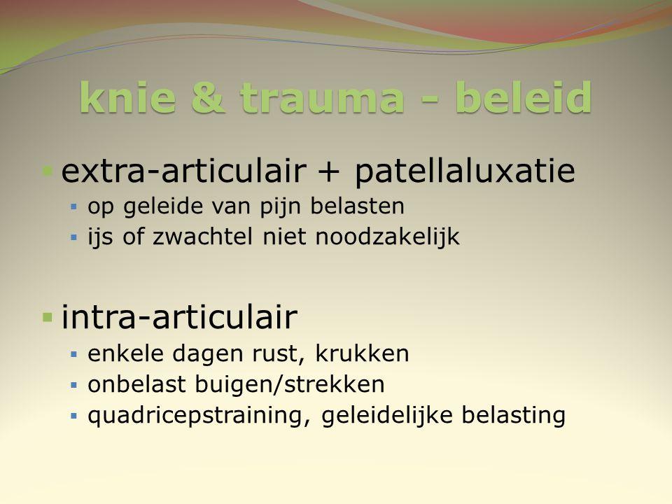 knie & trauma - beleid extra-articulair + patellaluxatie