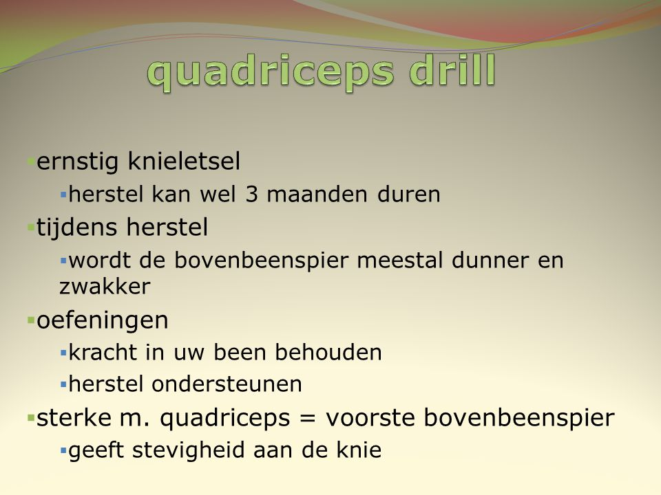 quadriceps drill ernstig knieletsel tijdens herstel oefeningen