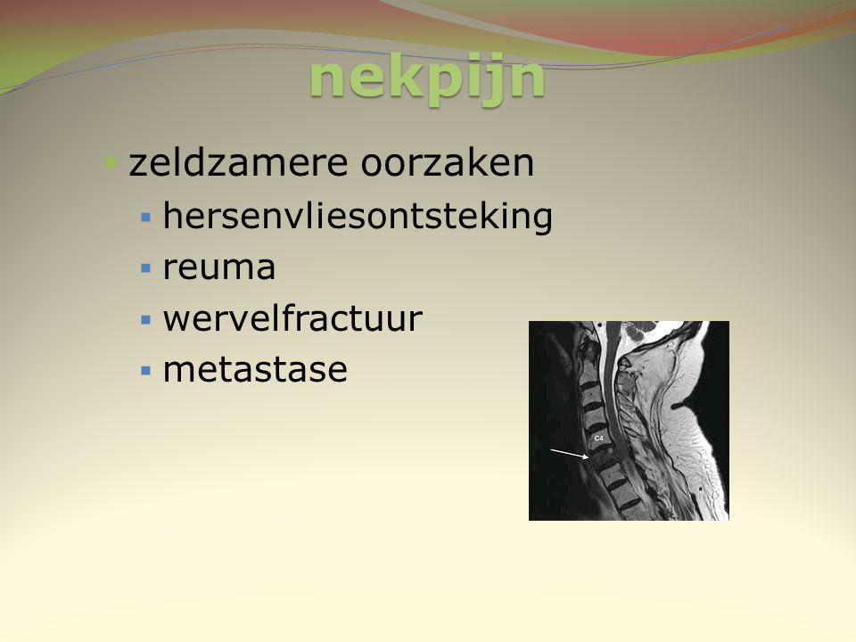 nekpijn zeldzamere oorzaken hersenvliesontsteking reuma wervelfractuur