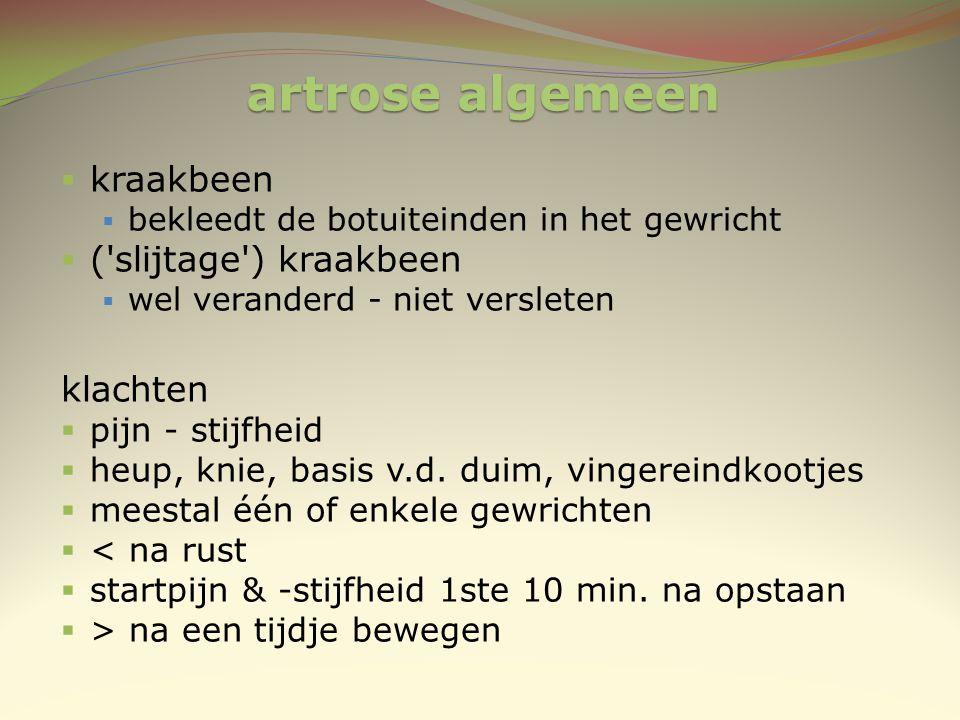 artrose algemeen kraakbeen ( slijtage ) kraakbeen klachten