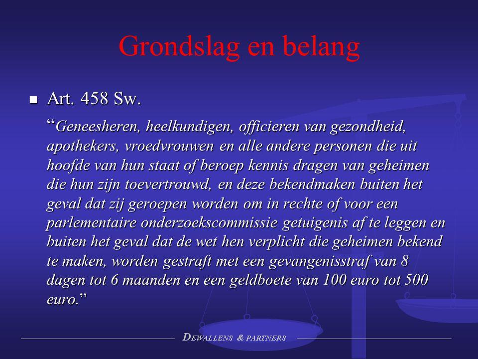 Grondslag en belang Art. 458 Sw.