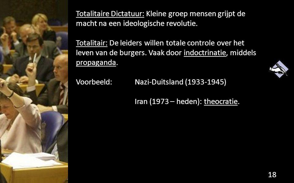 Totalitaire Dictatuur: Kleine groep mensen grijpt de macht na een ideologische revolutie.
