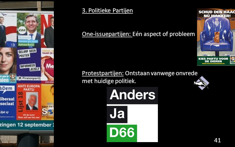 3. Politieke Partijen One-issuepartijen: Eén aspect of probleem.