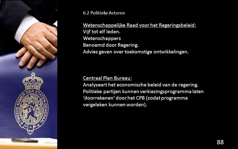 Wetenschappelijke Raad voor het Regeringsbeleid: Vijf tot elf leden.