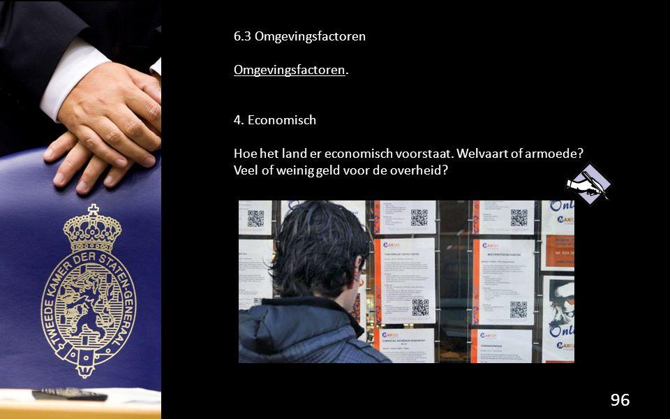 6.3 Omgevingsfactoren Omgevingsfactoren. 4. Economisch.