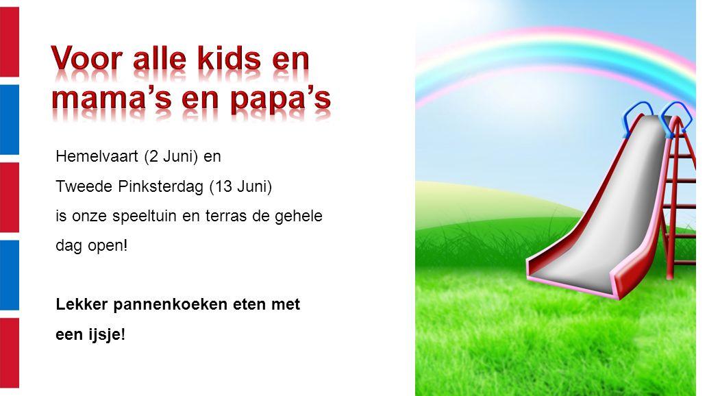 Voor alle kids en mama's en papa's