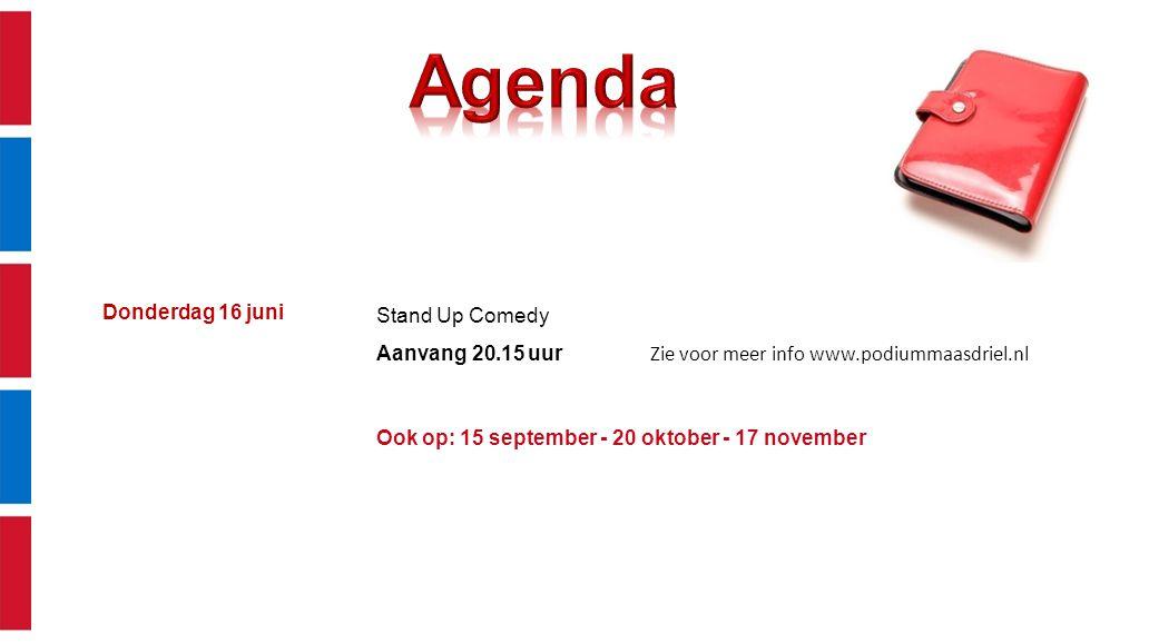 Agenda Donderdag 16 juni Stand Up Comedy Aanvang 20.15 uur