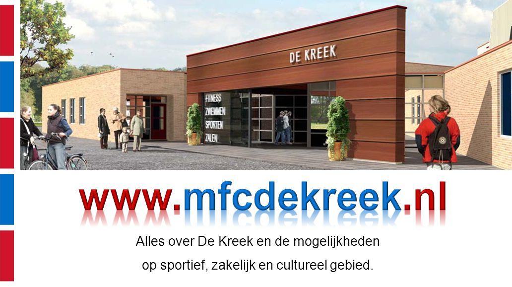 www.mfcdekreek.nl Alles over De Kreek en de mogelijkheden