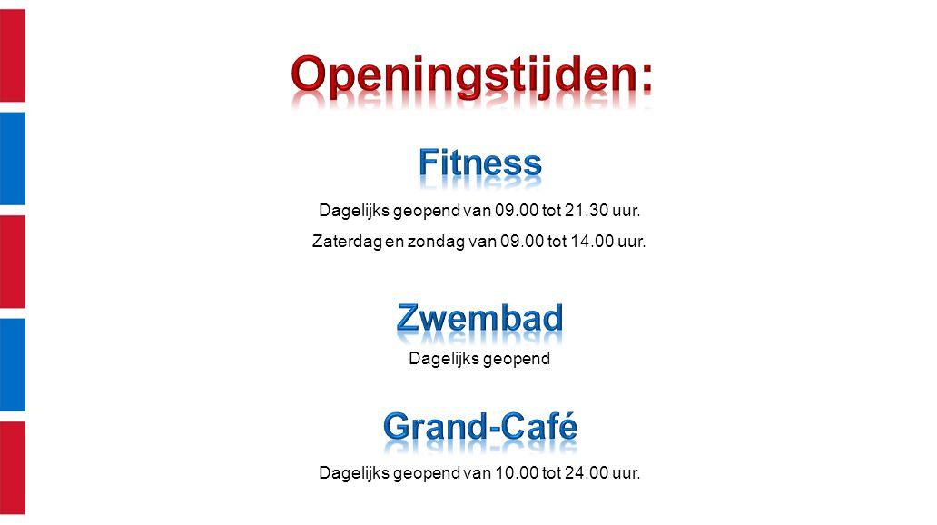 Dagelijks geopend van 10.00 tot 24.00 uur.