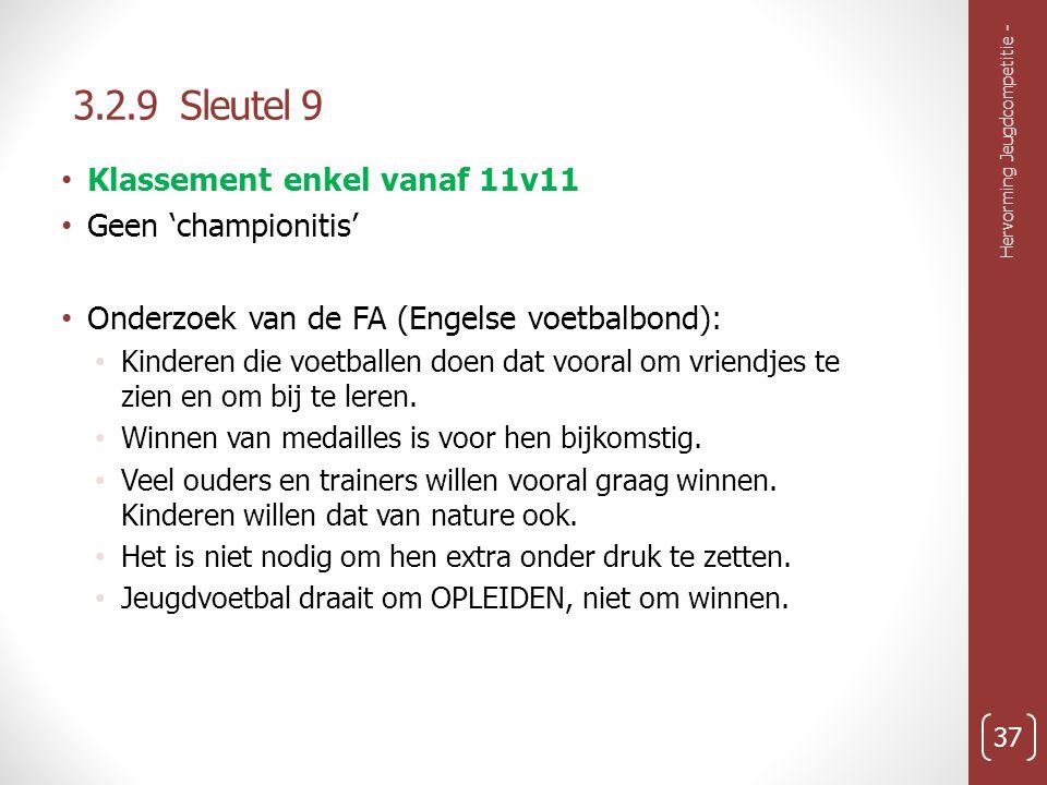 3.2.9 Sleutel 9 Klassement enkel vanaf 11v11 Geen 'championitis'