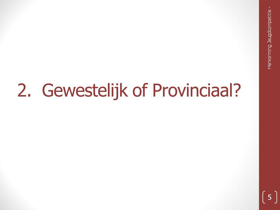 2. Gewestelijk of Provinciaal