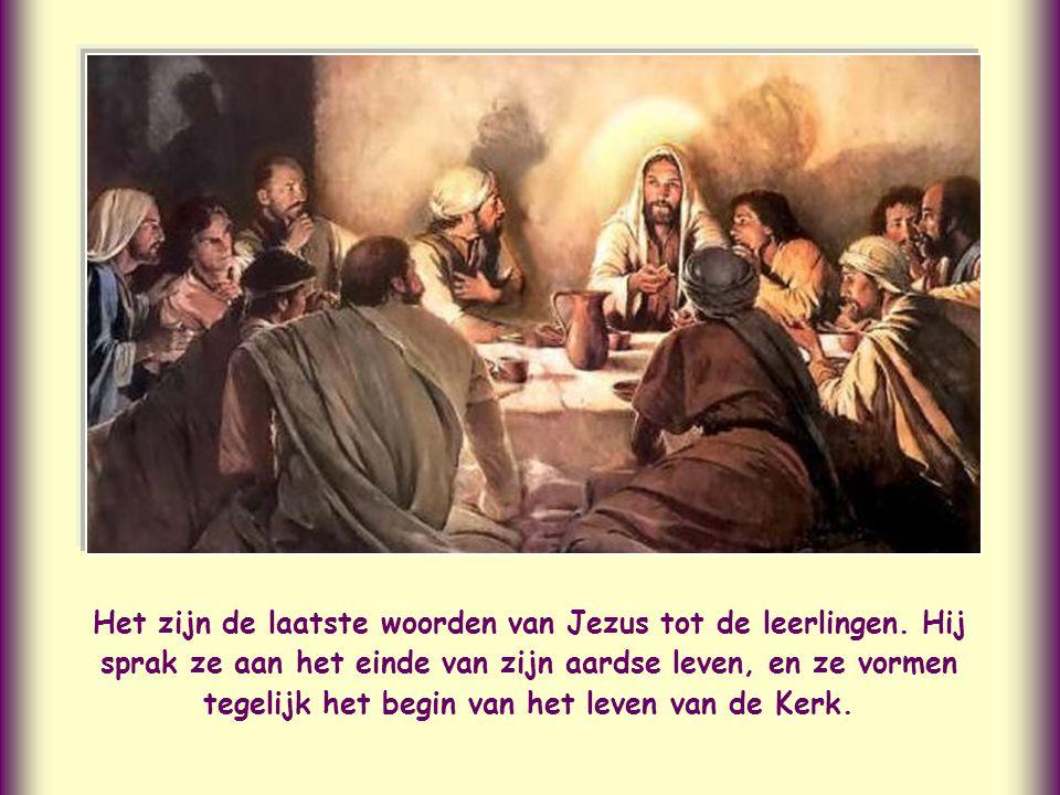 Het zijn de laatste woorden van Jezus tot de leerlingen