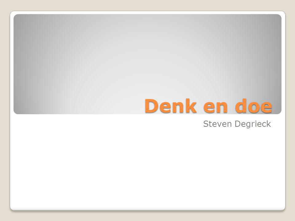 Denk en doe Steven Degrieck