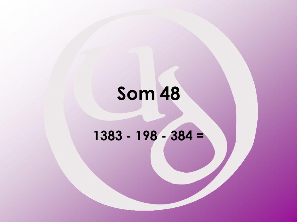 Som 48 1383 - 198 - 384 =
