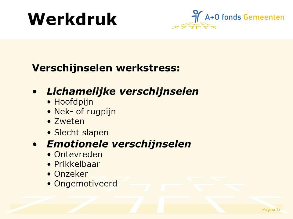 Werkdruk Verschijnselen werkstress: Lichamelijke verschijnselen