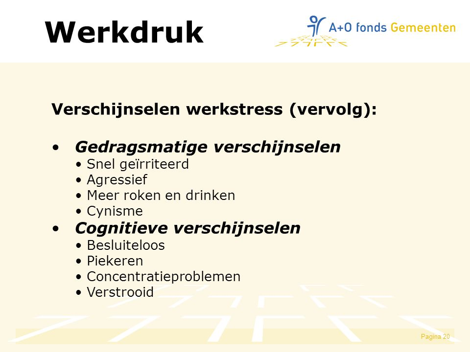 Werkdruk Verschijnselen werkstress (vervolg):