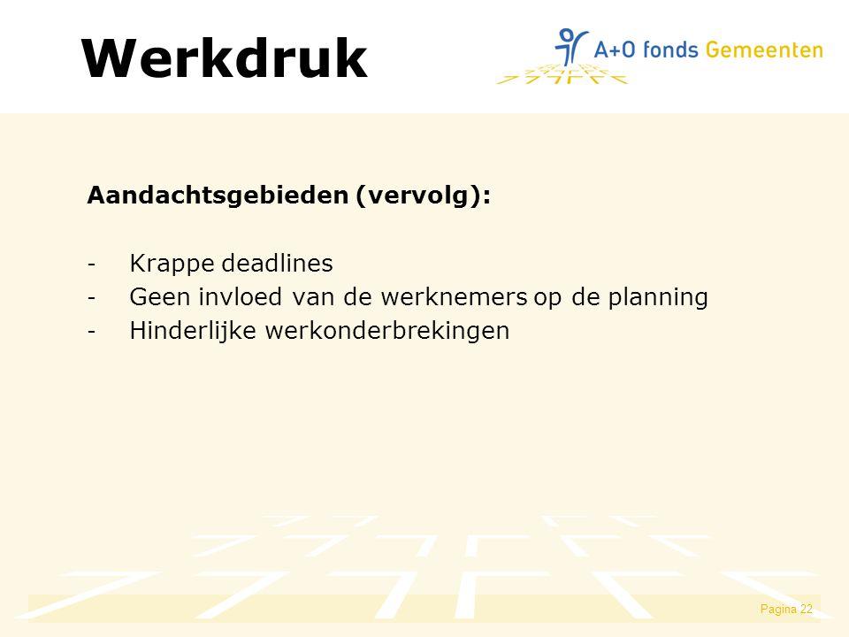 Werkdruk Aandachtsgebieden (vervolg): Krappe deadlines