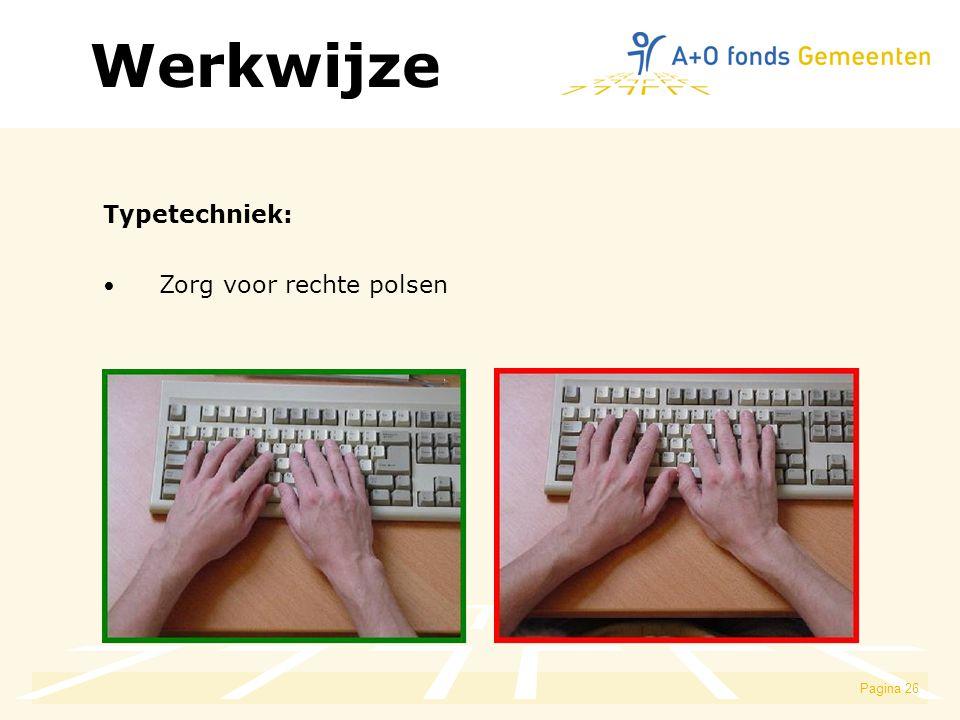 Werkwijze Typetechniek: Zorg voor rechte polsen
