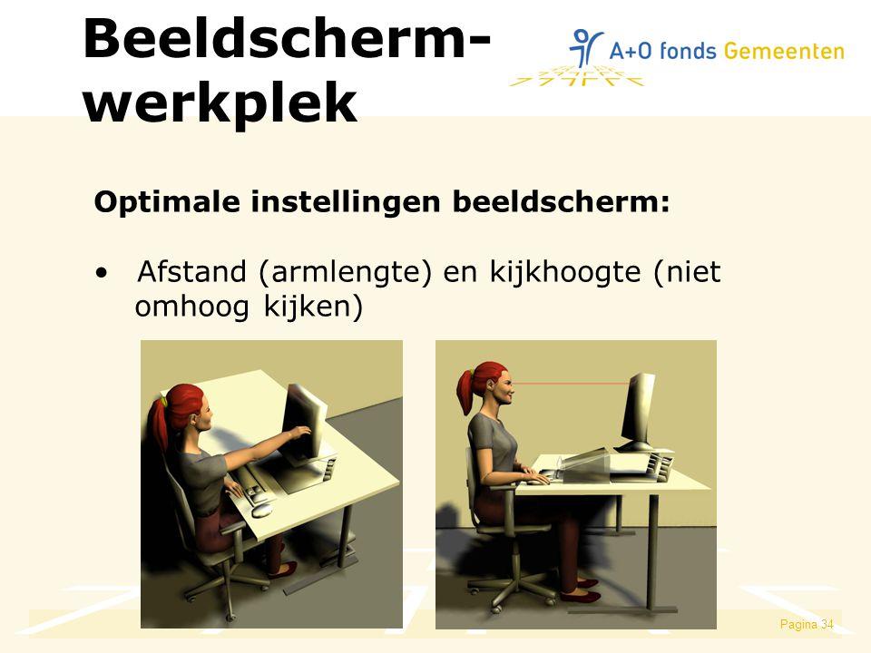 Beeldscherm- werkplek Optimale instellingen beeldscherm: