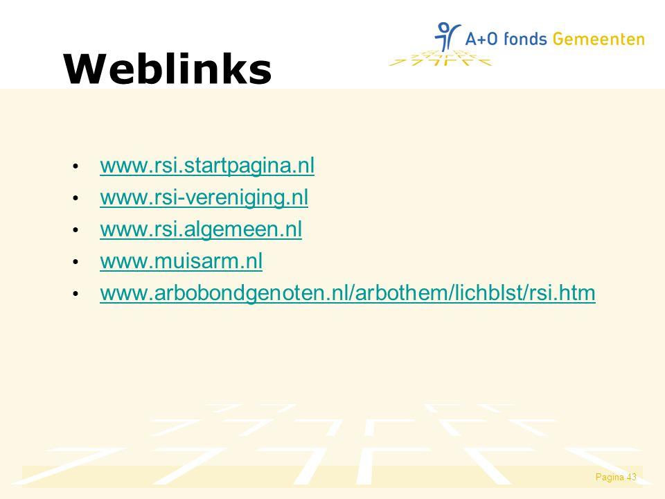 Weblinks www.rsi.startpagina.nl www.rsi-vereniging.nl