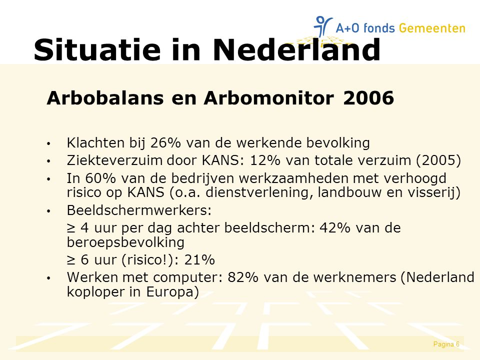 Situatie in Nederland Arbobalans en Arbomonitor 2006
