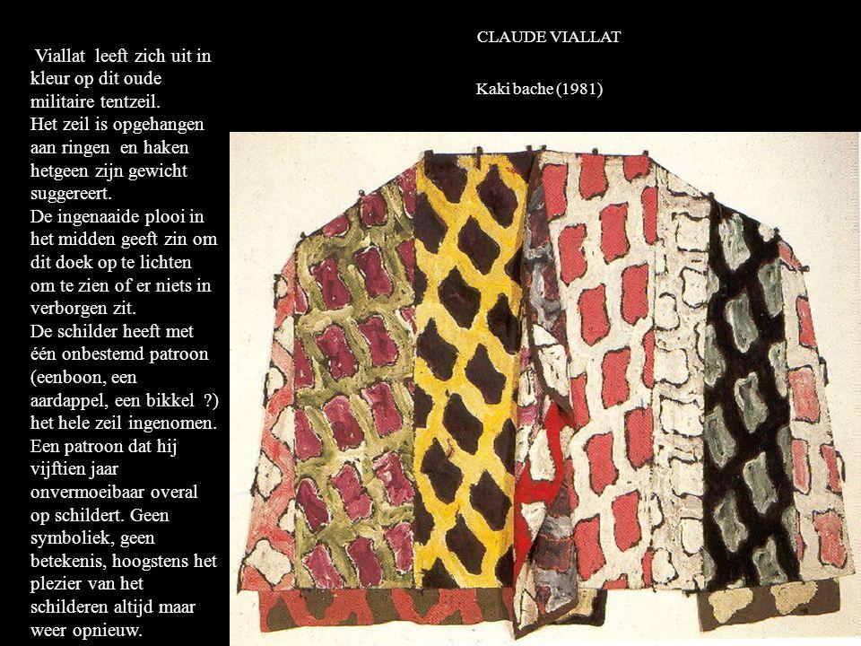 CLAUDE VIALLAT Kaki bache (1981)K. Viallat leeft zich uit in kleur op dit oude militaire tentzeil.