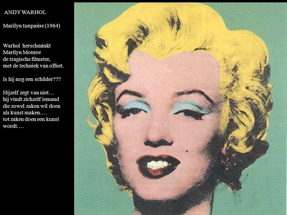 ANDY WARHOL Marilyn turquoise (1964) Warhol herschminkt Marilyn Monroe. de tragische filmster, met de techniek van offset.
