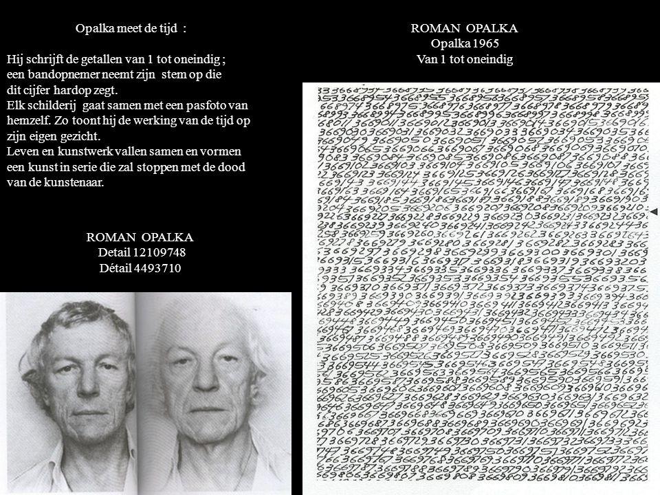 Opalka meet de tijd : Hij schrijft de getallen van 1 tot oneindig ; een bandopnemer neemt zijn stem op die.