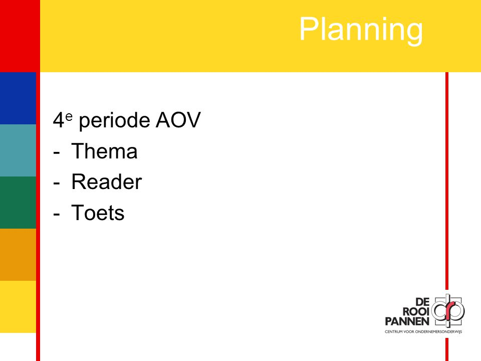Planning 4e periode AOV Thema Reader Toets