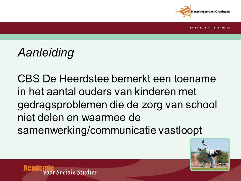 Aanleiding CBS De Heerdstee bemerkt een toename in het aantal ouders van kinderen met gedragsproblemen die de zorg van school niet delen en waarmee de samenwerking/communicatie vastloopt