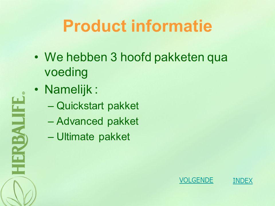 Product informatie We hebben 3 hoofd pakketen qua voeding Namelijk :