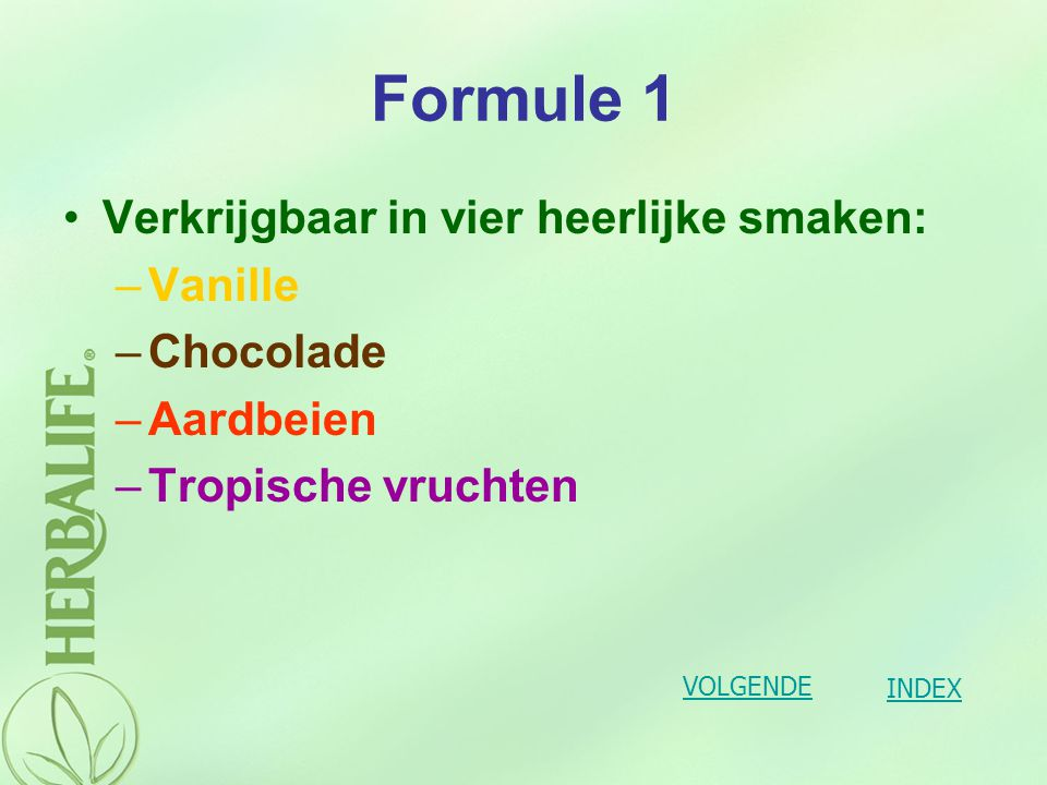 Formule 1 Verkrijgbaar in vier heerlijke smaken: Vanille Chocolade