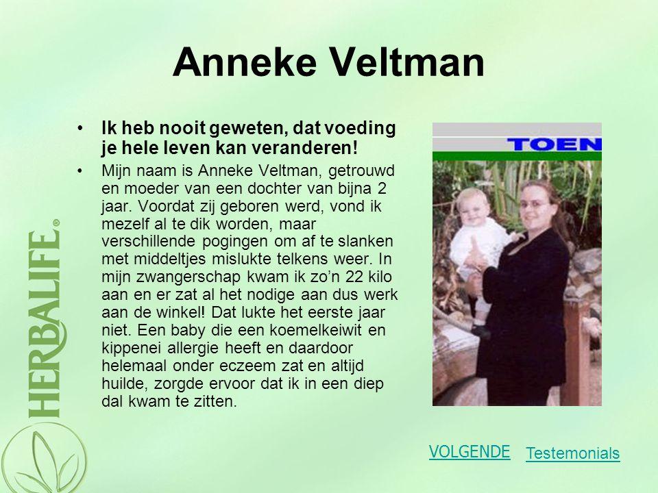 Anneke Veltman Ik heb nooit geweten, dat voeding je hele leven kan veranderen!