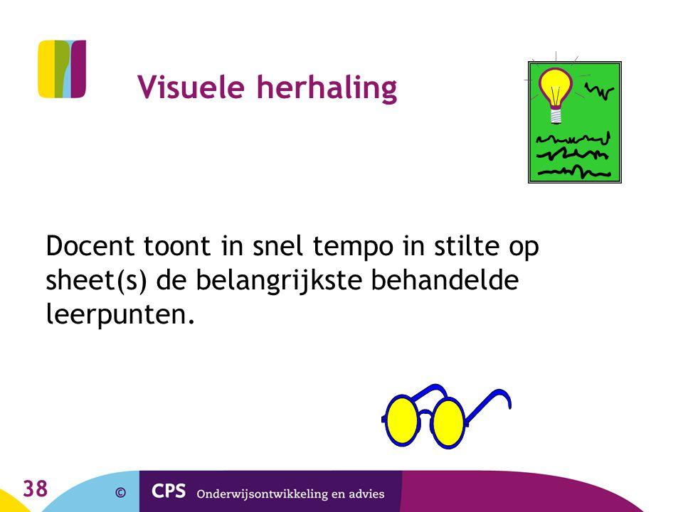 Visuele herhaling Docent toont in snel tempo in stilte op sheet(s) de belangrijkste behandelde leerpunten.